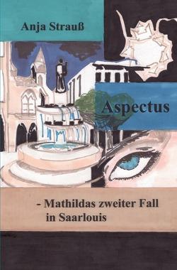 Mathilda Krimi / Aspectus von Strauß,  Anja