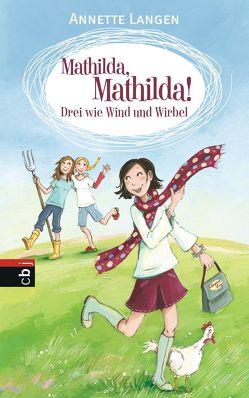 Mathilda, Mathilda! – Drei wie Wind und Wirbel von Henze,  Dagmar, Langen,  Annette