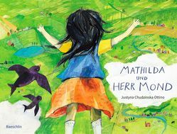 Mathilda und Herr Mond von Chudzinska Ottino,  Justyna
