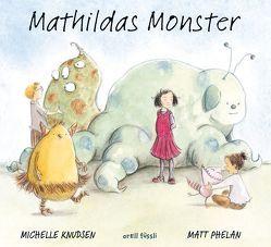 Mathildas Monster von Knudsen,  Michelle, Phelan,  Matt