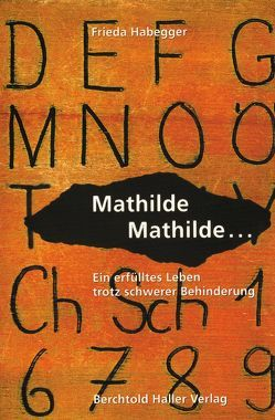 Mathilde, Mathilde von Habegger,  Frieda