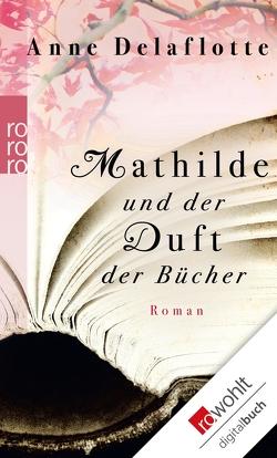 Mathilde und der Duft der Bücher von Delaflotte,  Anne, Kolb,  Christian