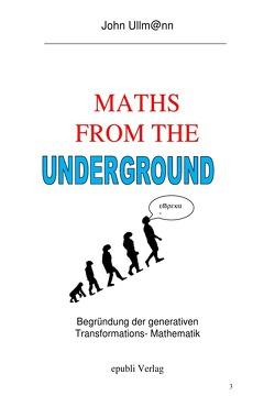 Maths from the Underground von Ullmann,  John