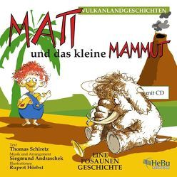 Mati und das kleine Mammut von Andraschek,  Siegmund, Schiretz,  Thomas