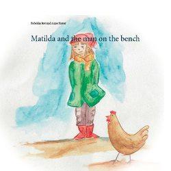 Matilda and the man on the bench von Jost,  Rebekka, Kuster,  Anne