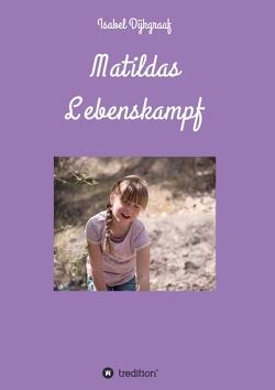 Matildas Lebenskampf von Dijkgraaf,  Isabel