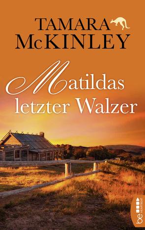 Matildas letzter Walzer von McKinley,  Tamara, Schmidt,  Rainer