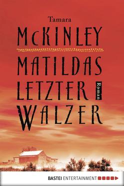 Matildas letzter Walzer von McKinley,  Tamara