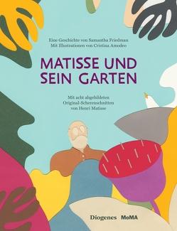 Matisse und sein Garten von Amodeo,  Cristina, Friedman,  Samantha, Hertzsch,  Kati