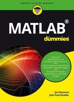 Matlab für Dummies von Kunze,  Karl-Kuno, Sizemore,  Jim