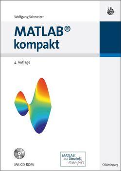 MATLAB kompakt von Schweizer,  Wolfgang