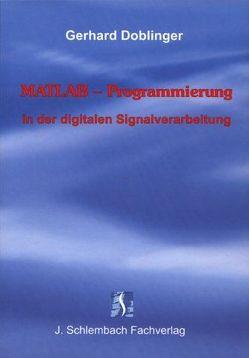 MATLAB-Programmierung in der digitalen Signalverarbeitung von Doblinger,  Gerhard