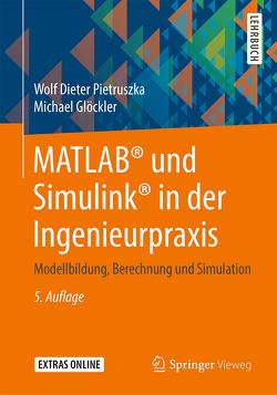 MATLAB® und Simulink® in der Ingenieurpraxis von Glöckler,  Michael, Pietruszka,  Wolf Dieter