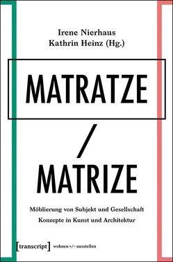 Matratze/Matrize von Heinz,  Kathrin, Nierhaus,  Irene