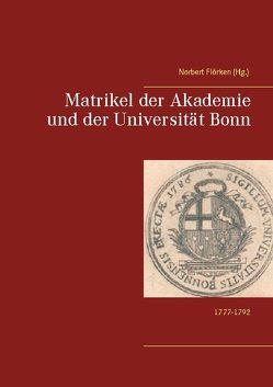Matrikel der Akademie und der Universität Bonn von Flörken,  Norbert