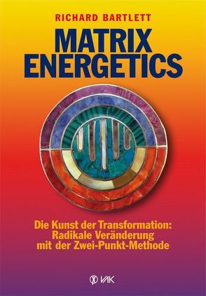 Matrix Energetics von Bartlett,  Richard, Seidel,  Isolde, Tiller,  William