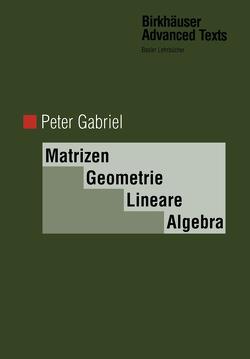 Matrizen, Geometrie, Lineare Algebra von Gabriel,  Peter