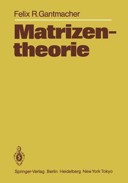 Matrizentheorie von Boseck,  H., Gantmacher,  Felix R., Soyka,  D., Stengert,  K.