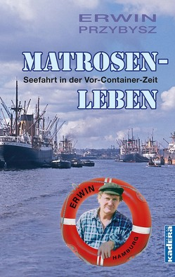 Matrosenleben von Przybysz,  Erwin