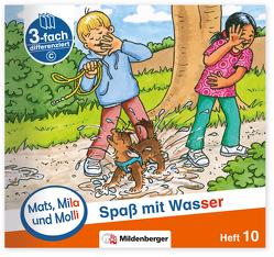 Mats, Mila und Molli – Heft 10: Spaß mit Wasser – C von Dr. Weinrebe,  Helge