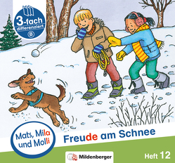 Mats, Mila und Molli – Heft 12: Freude am Schnee – B von Dr. Weinrebe,  Helge