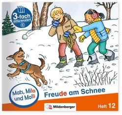 Mats, Mila und Molli – Heft 12: Freude am Schnee – C von Dr. Weinrebe,  Helge