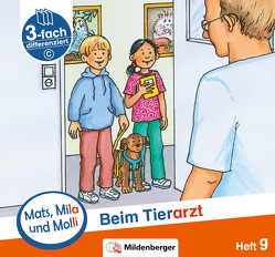 Mats, Mila und Molli – Heft 9: Beim Tierarzt – C von Dr. Weinrebe,  Helge