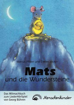 Mats und die Wundersteine. Ein Liederhörspiel / Das Mitmachbuch von Jöcker,  Detlev, Krauss,  Susanne, Pfister,  Marcus