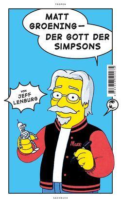 Matt Groening von Lenburg,  Jeff, Schmutz,  Christina, Wagner-Lippok,  Frithwin
