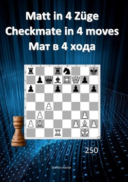 Matt in 4 Züge / Checkmate in 4 moves / Мат в 4 хода von Hertle,  Steffen