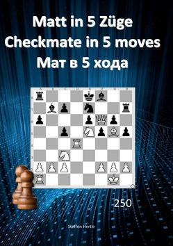 Matt in 5 Züge / Checkmate in 5 moves / Мат в 5 хода von Hertle,  Steffen