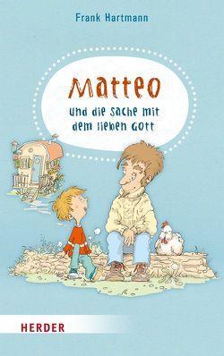 Matteo und die Sache mit dem lieben Gott von Boehlke,  Dorothee, Hartmann,  Frank