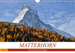 MATTERHORN. Faszination und Magie (Wandkalender 2021 DIN A4 quer) von Michel,  Susan