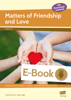Matters of Friendship and Love von Markmann,  Frauke, Nigge,  Regine