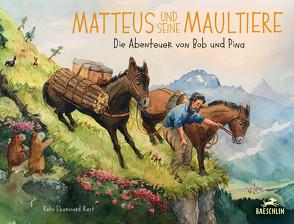 Matteus und seine Maultiere von Rast,  Reto Eberhard