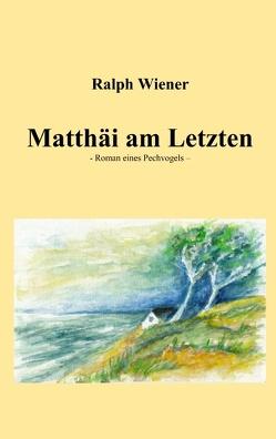 Matthäi am Letzten von Wiener,  Ralph