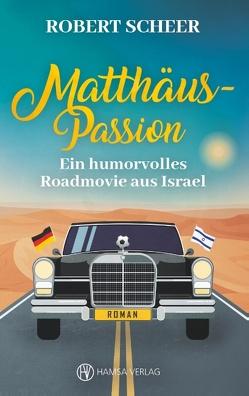 Matthäus-Passion von Scheer,  Robert