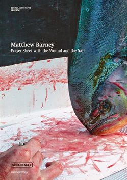 Matthew Barney: Prayer Sheet with the Wound and the Nail