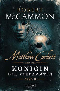 Matthew Corbett und die Königin der Verdammten – Band 2 von Lischewski,  Nicole, McCammon,  Robert