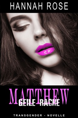 Matthew – Geile Rache von Riedel,  Thomas, Rose,  Hannah, Smith,  Susann