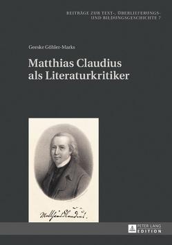 Matthias Claudius als Literaturkritiker von Göhler-Marks,  Geeske