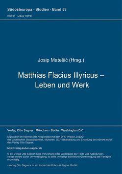 Matthias Flacius Illyricus – Leben und Werk von Matešić,  Josip