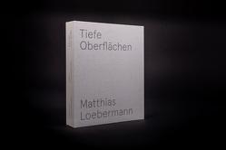 Matthias Löbermann – Tiefe Oberflächen von Bischoff,  Ralf Dieter, Freudenberger,  Sabine, Herwig,  Oliver, Löbermann,  Matthias