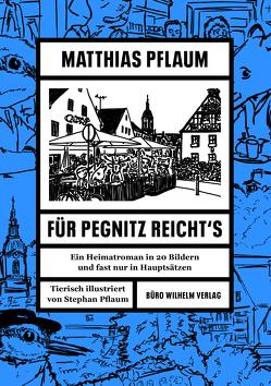Matthias Pflaum – Für Pegnitz reicht's von Pflaum,  Matthias, Pflaum,  Stephan, Wilhelm,  Manfred