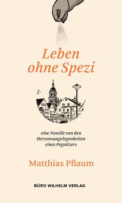 Matthias Pflaum – Leben ohne Spezi von Pflaum,  Matthias, Pflaum,  Stephan