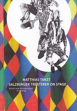Matthias tanzt. Salzburger Tresterer on Stage von Kammerhofer-Aggermann,  Ulrike