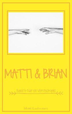 Matti & Brian 4: Nur ein Versteckspiel von Laaksonen,  Matti