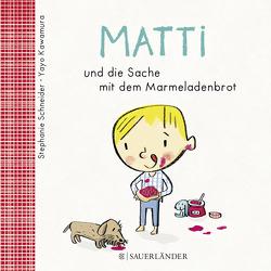 Matti und die Sache mit dem Marmeladenbrot von Kawamura,  Yayo, Schneider,  Stephanie