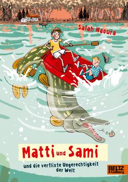 Matti und Sami und die verflixte Ungerechtigkeit der Welt von Jung,  Barbara, Naoura,  Salah