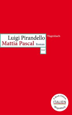 Mattia Pascal von Pirandello,  Luigi, Rismondo,  Piero, Rössner,  Michael